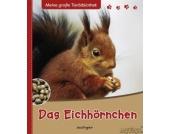 Meine große Tierbibliothek: Das Eichhörnchen